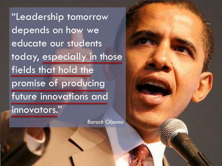 """Leadership tomorrow depends on how we educate our students today, especially in those fields that..."