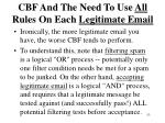 cbf and the need to use all rules on each legitimate email