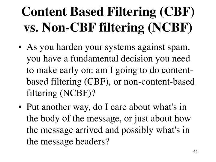Content Based Filtering (CBF) vs. Non-CBF filtering (NCBF)