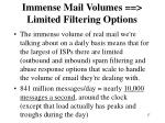 immense mail volumes limited filtering options