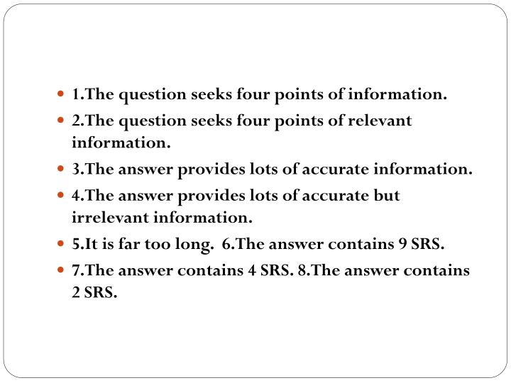1.The question seeks four points of information.