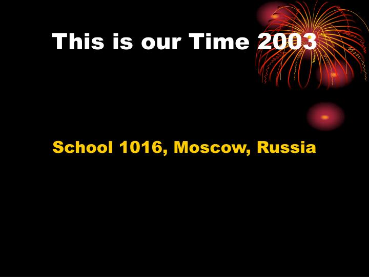 This is our Time 2003
