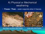 a physical or mechanical weathering