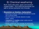 b chemical weathering