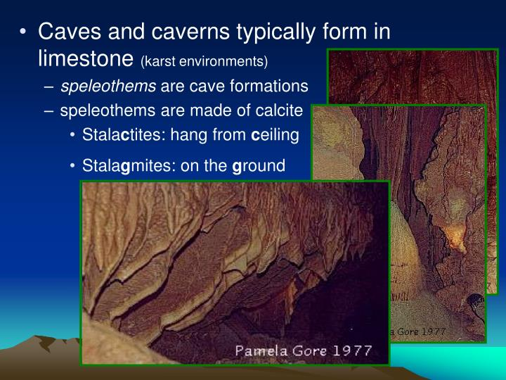 Caves and caverns typically form in limestone