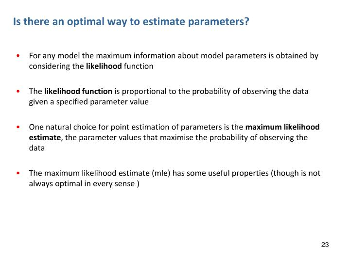 Is there an optimal way to estimate parameters?
