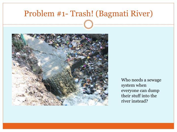 Problem #1- Trash! (Bagmati River)