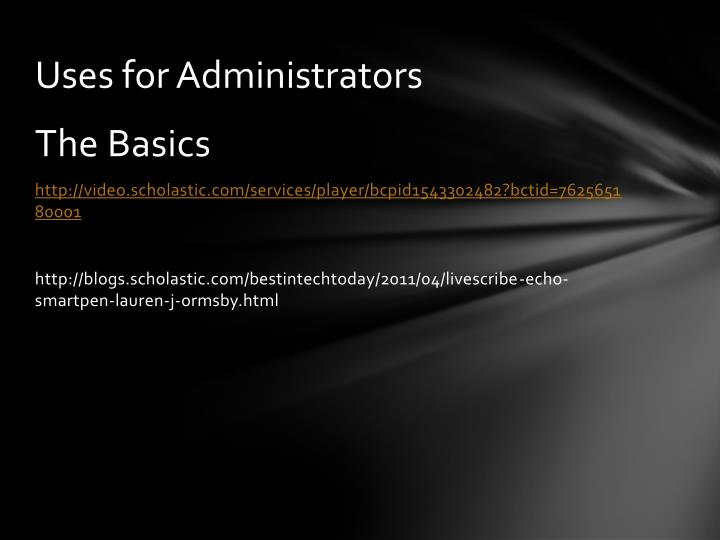Uses for Administrators