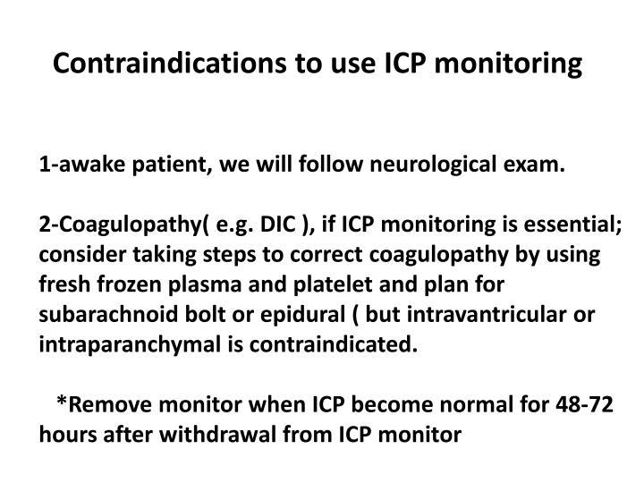 Contraindications to use ICP monitoring