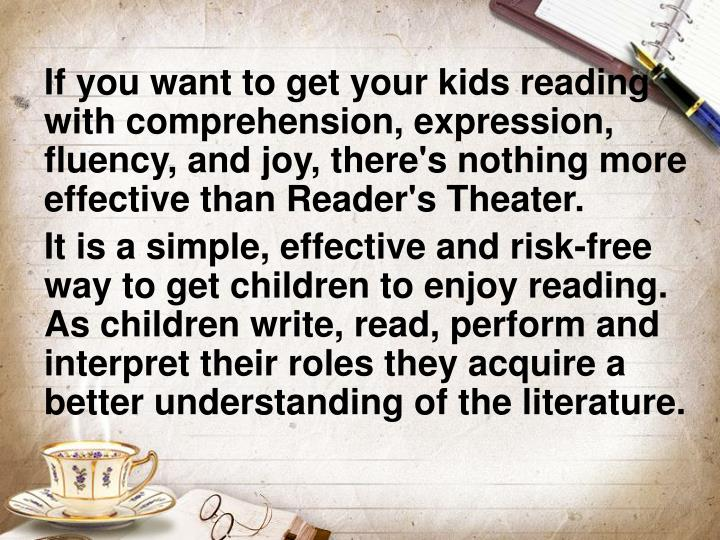 If you want to get your kids reading with comprehension, expression, fluency, and joy, there's nothing more effective than Reader's Theater.