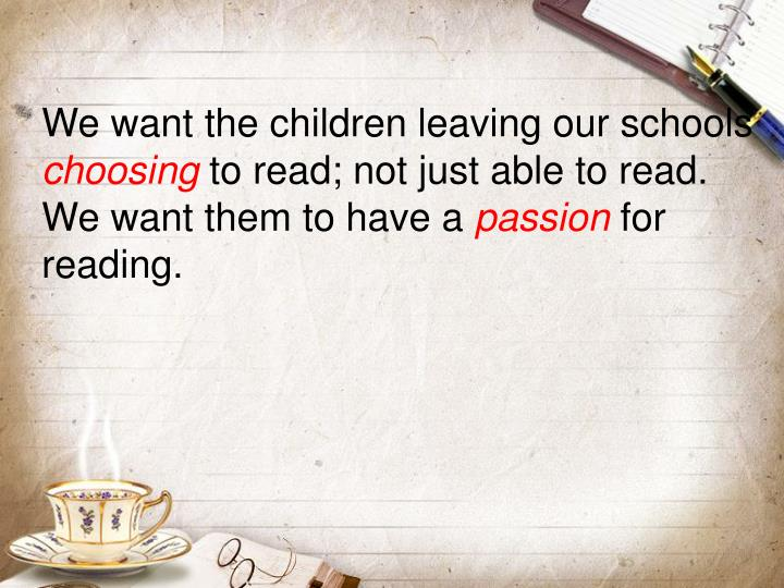 We want the children leaving our schools