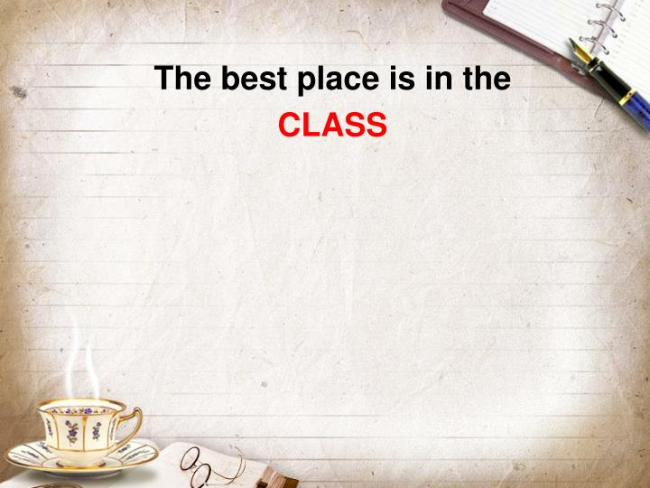 The best place is in the