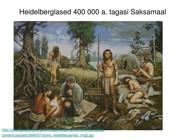 Heidelberglased 400 000 a. tagasi Saksamaal