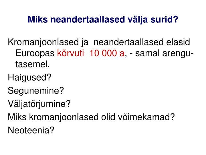 Miks neandertaallased välja surid?