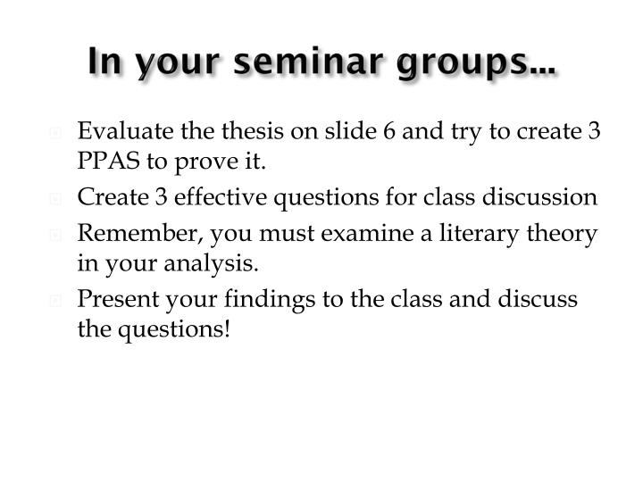 In your seminar groups...