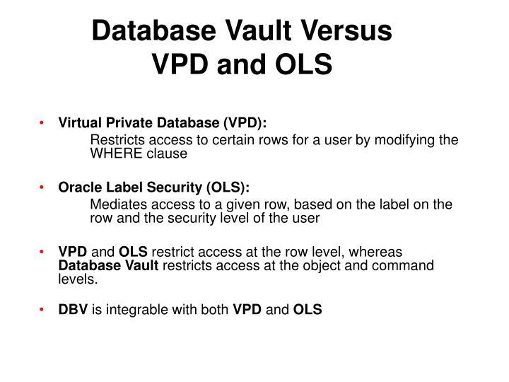 Database Vault Versus