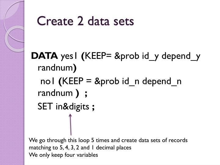 Create 2 data sets