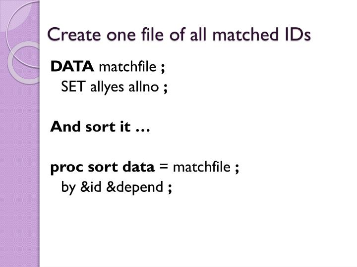 Create one file of all matched IDs