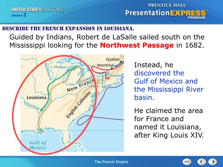 Guided by Indians, Robert de LaSalle sailed south on the Mississippi looking for the