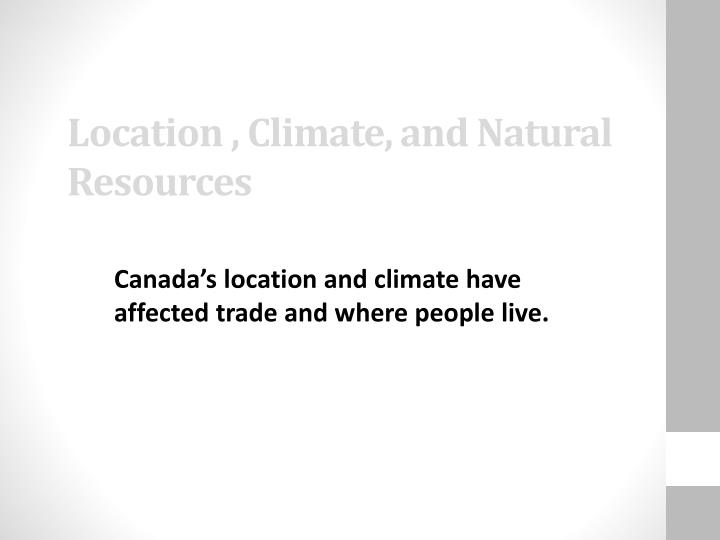 Location , Climate, and Natural Resources