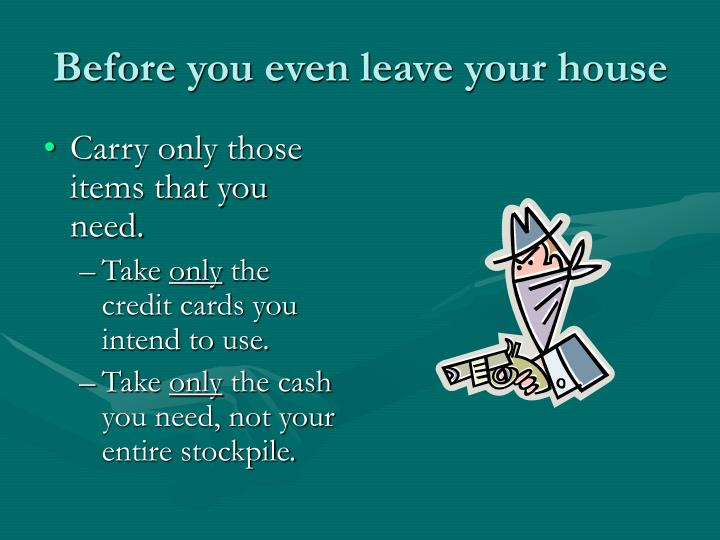 Before you even leave your house