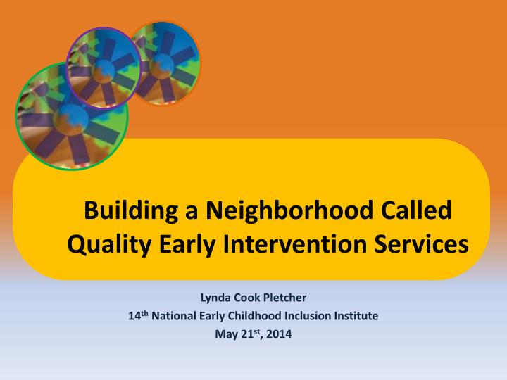 Lynda cook pletcher 14 th national early childhood inclusion institute may 21 st 2014