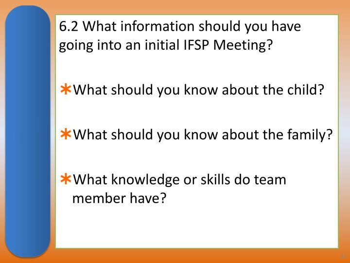 6.2 What information should you have going into an initial IFSP Meeting?