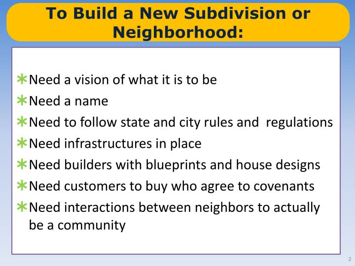 To Build a New Subdivision or Neighborhood: