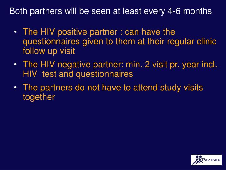 Both partners will be seen at least every 4-6 months