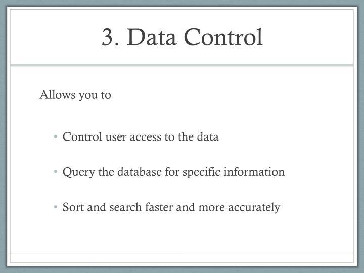 3. Data Control