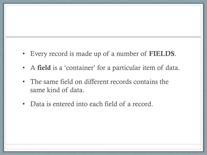 Every record is made up of a number of
