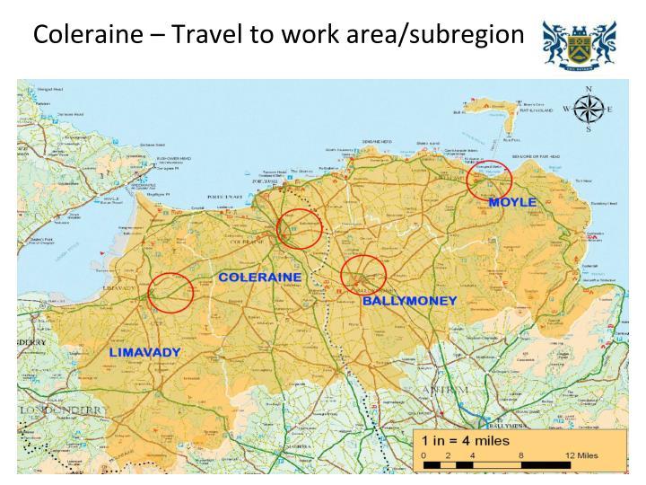 Coleraine – Travel to work area/subregion
