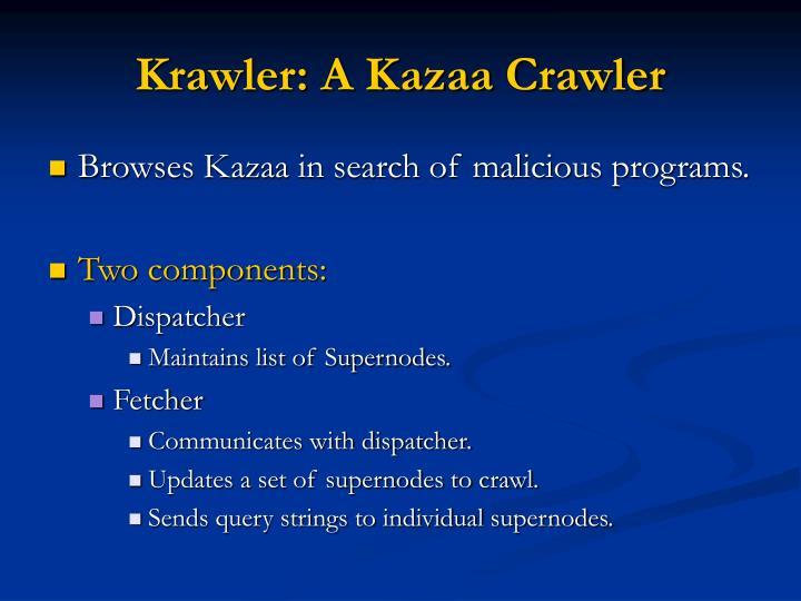 Krawler: A Kazaa Crawler