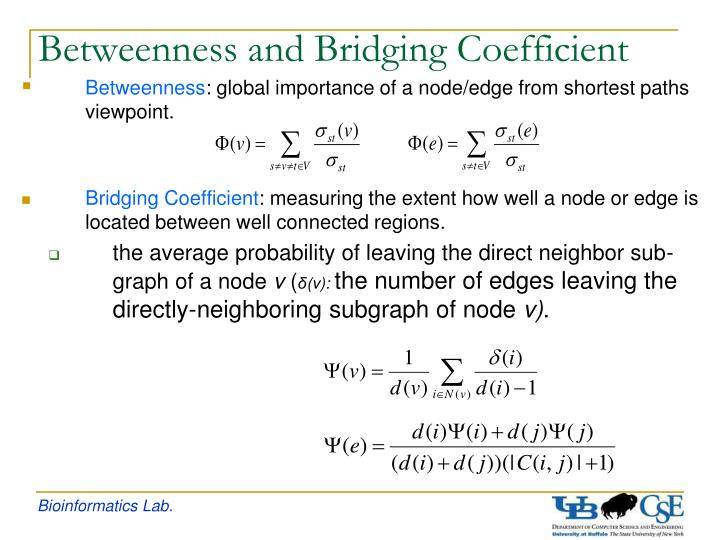 Betweenness and Bridging Coefficient