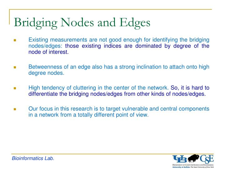 Existing measurements are not good enough for identifying the bridging nodes/edges: