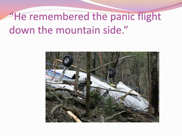 """He remembered the panic flight"