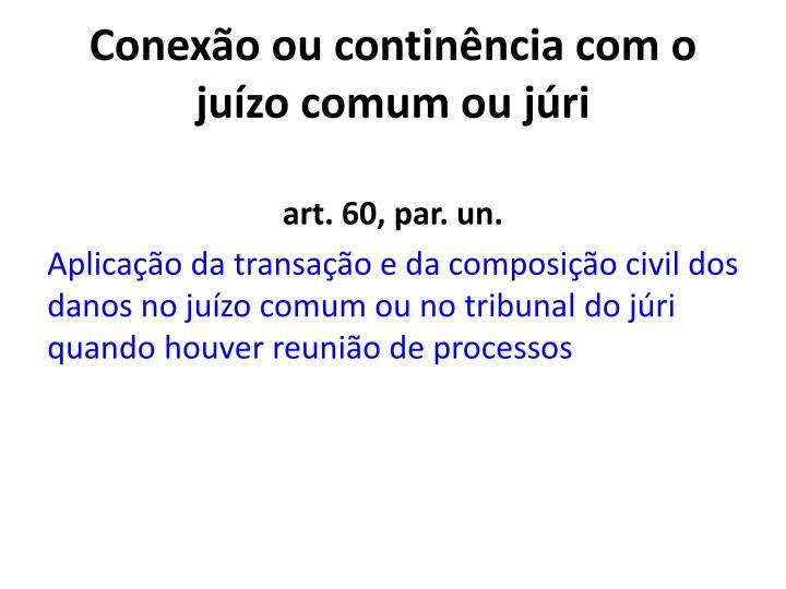 Conexão ou continência com o juízo comum ou júri