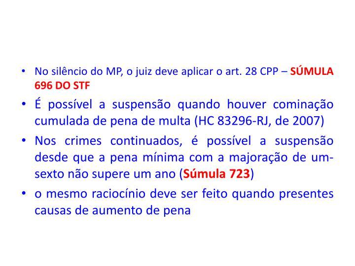 No silêncio do MP, o juiz deve aplicar o art. 28 CPP –