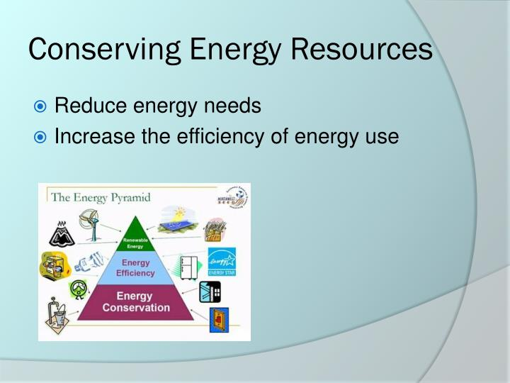 Conserving Energy Resources