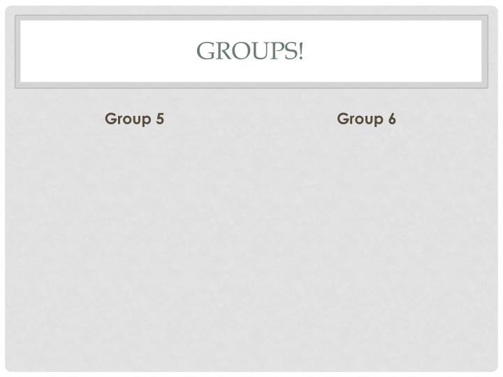 Groups!