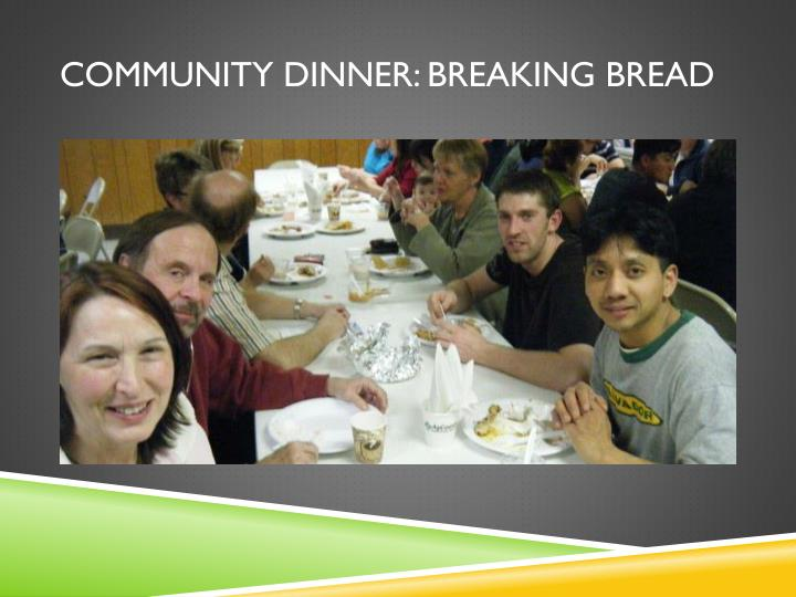 Community dinner: Breaking bread