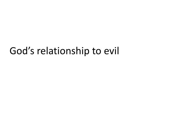 God's relationship to evil