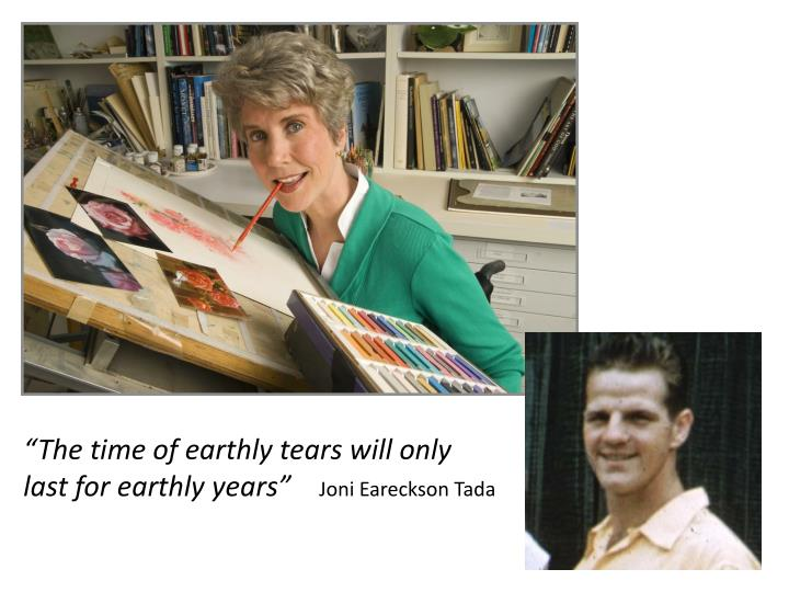 """The time of earthly tears will only last for earthly years"""