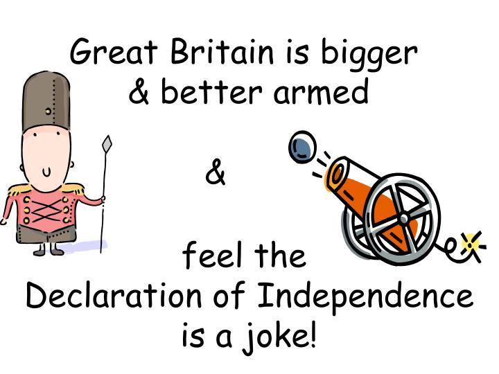 Great Britain is bigger