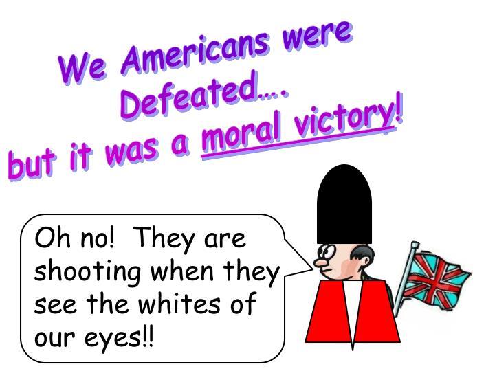 We Americans were
