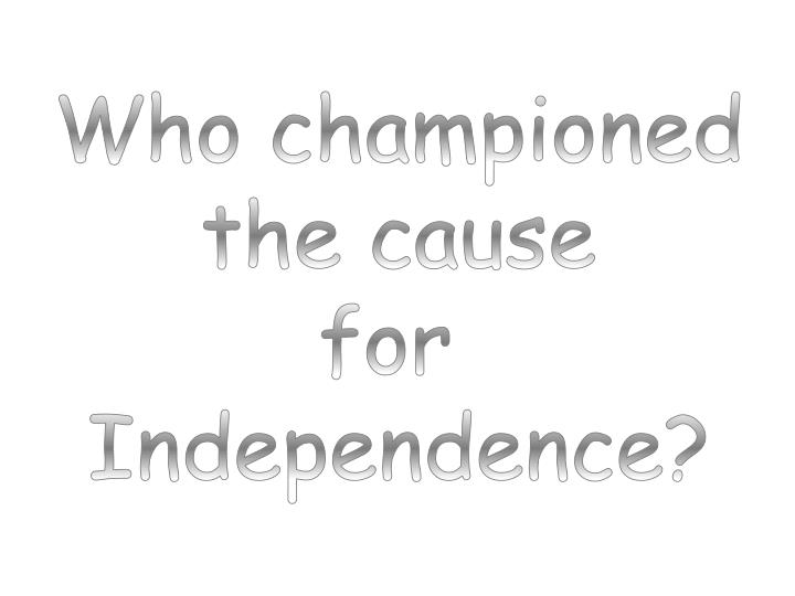 Who championed