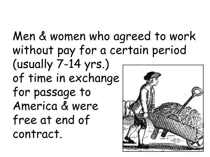 Men & women who agreed to work