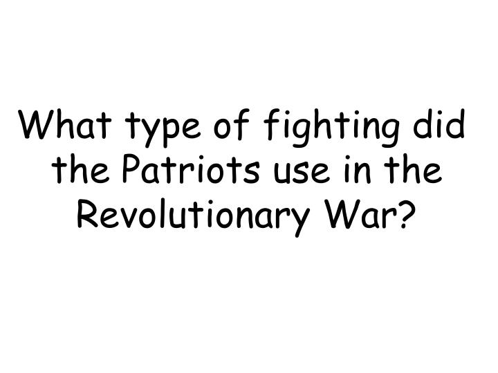 What type of fighting did