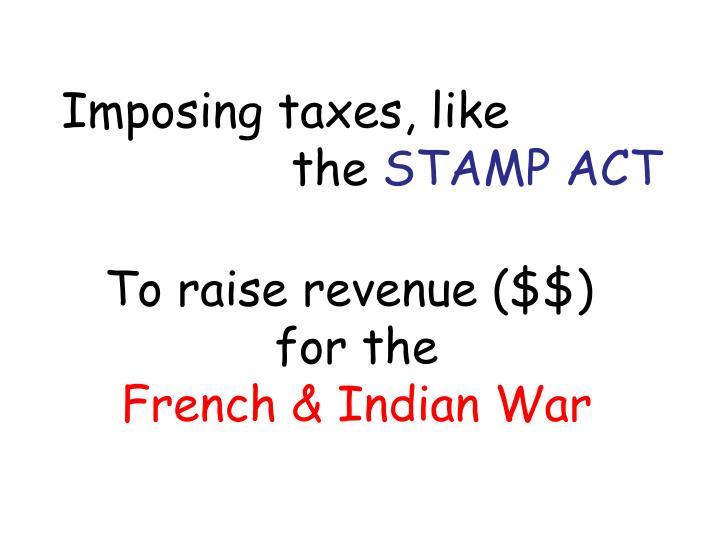 Imposing taxes, like