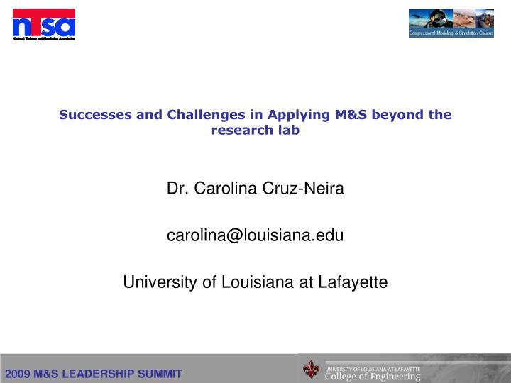 Successes and Challenges in Applying M&S beyond the research lab